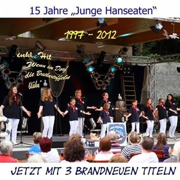 15 Jahre Junge Hanseaten (Wenn im Dorf die Bratkartoffeln blüh'n)