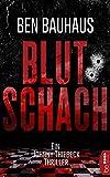 Blutschach: Ein Johnny Thiebeck Thriller (Johnny Thiebeck im Einsatz 1) von Ben Bauhaus