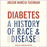 Diabetes: A History of Race & Disease