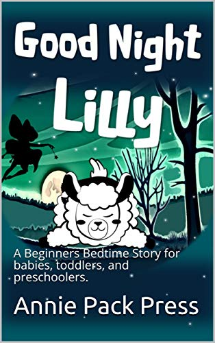 Good Night Lilly: A Beginners Bedtime Story for babies, toddlers, and preschoolers. (Sweet Dreams Beginner Books) (English Edition)
