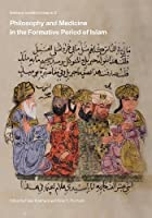 Philosophy and Medicine in the Formative Period of Islam (Warburg Institute Colloquia)