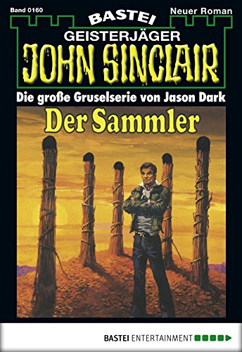John Sinclair - Folge 0160: Der Sammler (1. Teil)