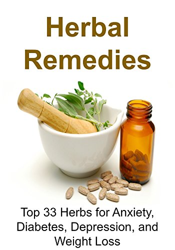 Herbal Remedies Top 33 Herbs For Anxiety Diabetes Depression