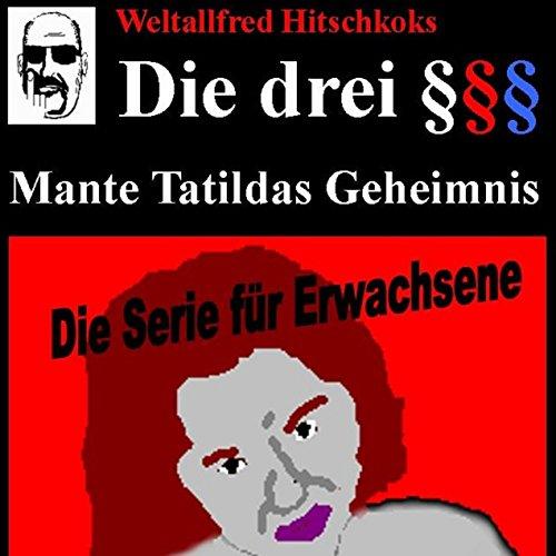 Mante Tatildas Geheimnis (Die drei Paragraphenzeichen) Titelbild