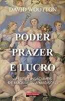 Poder, Prazer e Lucro (Portuguese Edition)