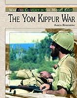 The Yom Kippur War 0823945537 Book Cover
