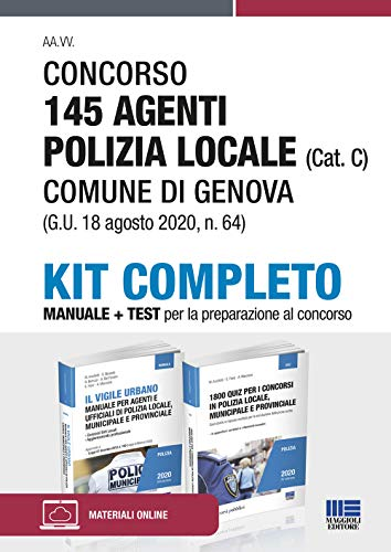 KIT COMPLETO Concorso 145 Agenti Polizia Locale Comune di GENOVA (Cat. C): MANUALE + TEST per la preparazione al concorso
