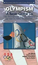 Olympism: A Basic Guide to the History, Ideals, and Sports of the Olympic Movement (Olympic Guides)