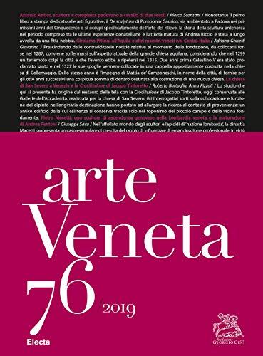 Arte veneta. Rivista di storia dell'arte. Bibliografia dell'arte veneta (2018) (2019) (Vol. 76)