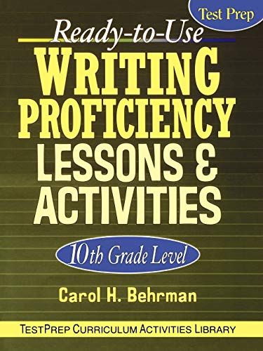 Ready to Use Writing Proficiency 10th Grade Level: Lesson & Activities (J-B Ed:Test Prep)