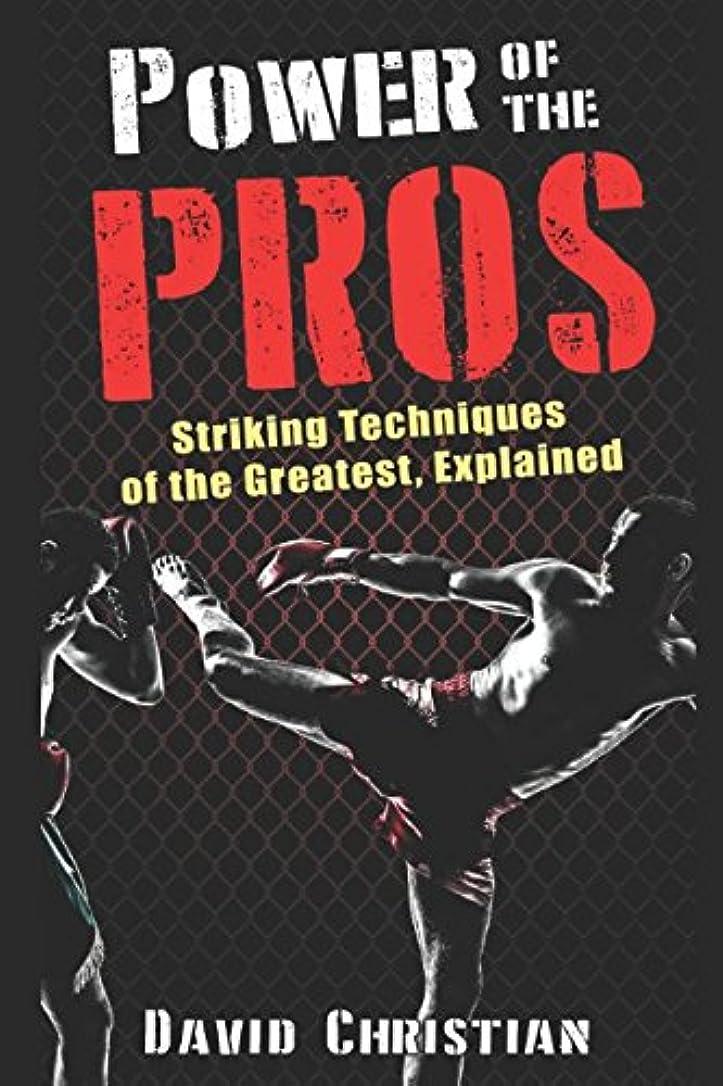 有名レンド階Power of the Pros: Striking Techniques of The Greatest, Explained