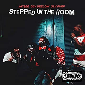Stepped in the Room