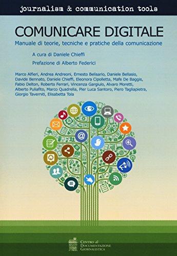 Comunicare digitale. Manuale di teorie, tecniche e pratiche della comunicazione