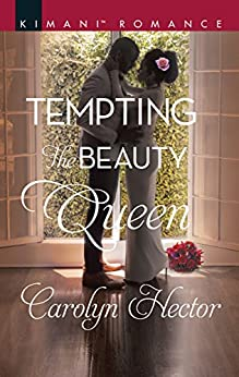 Tempting The Beauty Queen (Once Upon a Tiara Book 5) by [Carolyn Hector]
