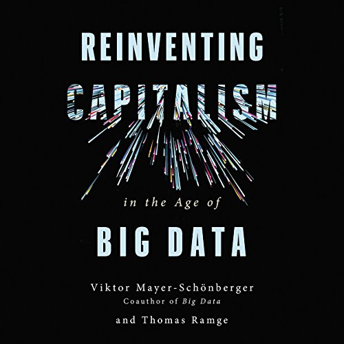 Reinventing Capitalism in the Age of Big Data audiobook cover art