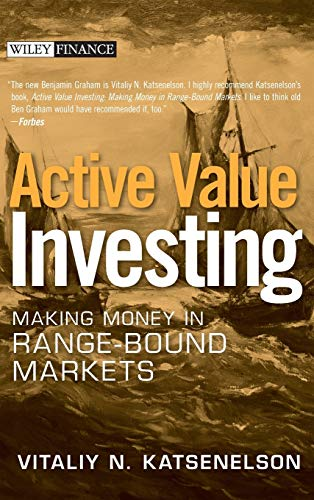 Active Value Investing: Making Money in Range-bound Markets: 293 (Wiley Finance)