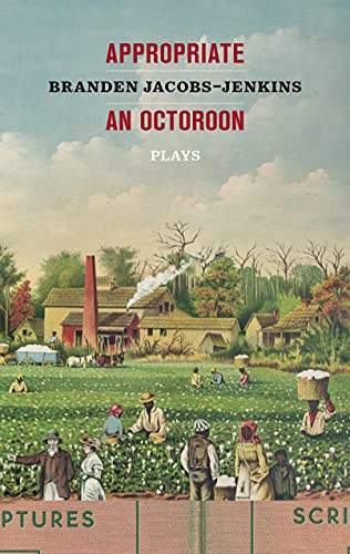 Appropriate/An Octoroon: Plays