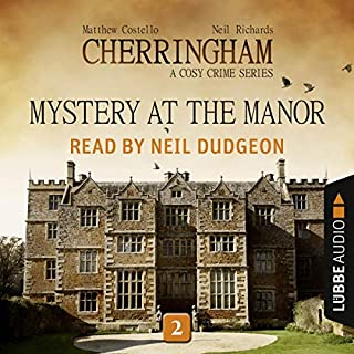 Mystery at the Manor     Cherringham. A Cosy Crime Series - Mystery Shorts 2              By:                                                                                                                                 Matthew Costello,                                                                                        Neil Richards                               Narrated by:                                                                                                                                 Neil Dudgeon                      Length: 2 hrs and 30 mins     1 rating     Overall 5.0