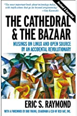 The Cathedral & the Bazaar: Musings on Linux and Open Source by an Accidental Revolutionary Kindle Edition