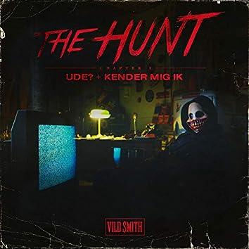 The Hunt Chapter 1: Ude? / Kender Mig Ik'