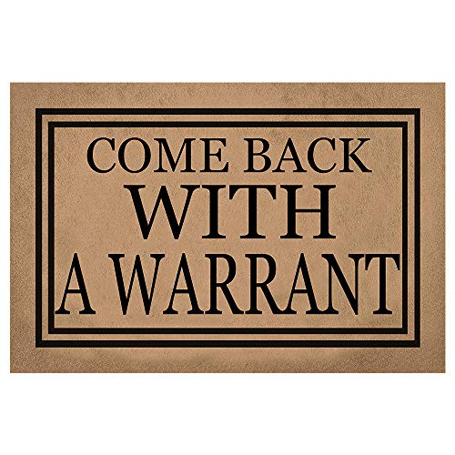 Funny Front Door Mat- Come Back with A Warrant Rubber Non Slip Backing Funny Doormat for...