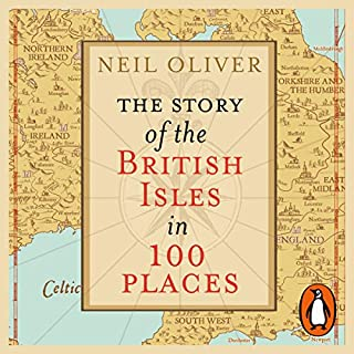 The Story of the British Isles in 100 Places                   By:                                                                                                                                 Neil Oliver                               Narrated by:                                                                                                                                 Neil Oliver                      Length: 14 hrs and 1 min     71 ratings     Overall 4.8