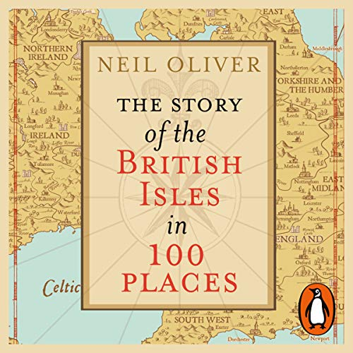 The Story of the British Isles in 100 Places audiobook cover art
