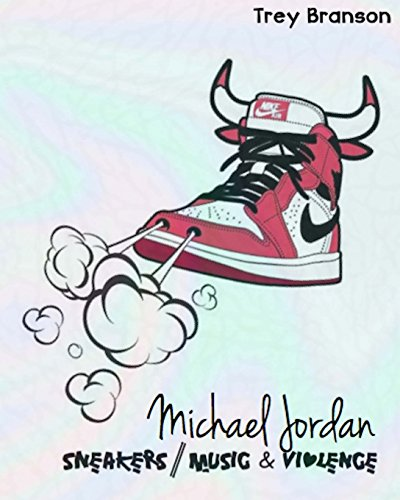 Michael Jordan: Sneakers, Music and Violence The Deluxe Edition