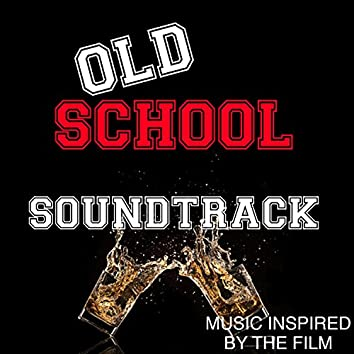 Old School Soundtrack (Music Inspired by the Film)