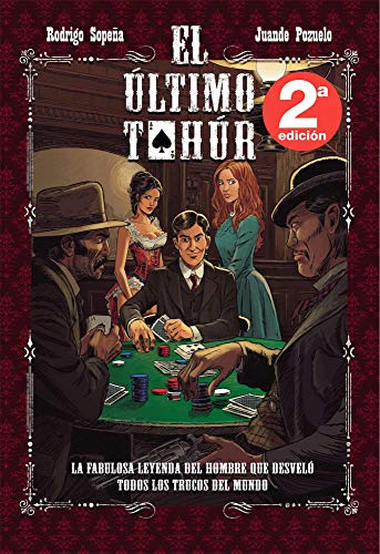 El último Tahúr: La fabulosa leyenda del hombre que desveló todos los trucos del mundo (Novela Gráfica)