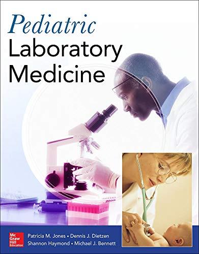 Compare Textbook Prices for Pediatric Laboratory Medicine 1 Edition ISBN 9780071840996 by Jones, Patricia,Dietzen, Dennis,Haymond, Shannon,Bennett, Michael