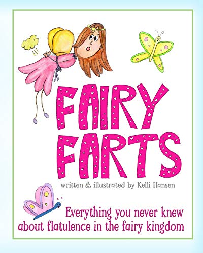 Fairy Farts: Everything You Never Knew About Flatulence in the Fairy Kingdom