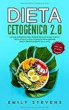 Dieta Cetogénica 2.0: La guía definitiva para perder peso en 14 días con la...