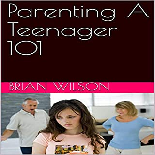 Parenting a Teenager 101 cover art