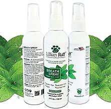 Lillian Ruff Dog Breath Freshener Spray - Spearmint Flavor- Fight Bad Breath, Dental Plaque and Tartar - Boost Immune System (4oz)
