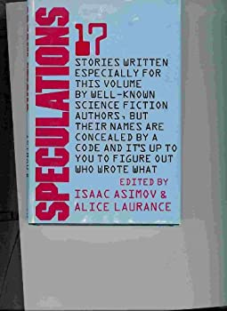 Speculations : 17 Stories Written Especially for This Volume By Well-Known Science Fiction Authors, But Their Names are Concealed By a Code and It's Up to You to Figure Out Who Wrote What 0395320658 Book Cover