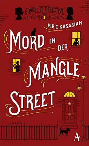 Mord in der Mangle Street (Gower Street Detective 1)