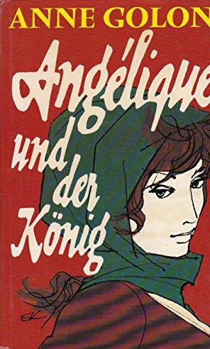 Buchseite und Rezensionen zu 'Anne Golon: Angelique und der König' von Anne Golon