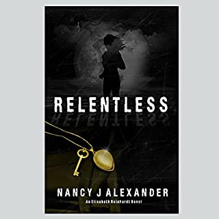Relentless     Elisabeth Reinhardt, Book 1              By:                                                                                                                                 Nancy J. Alexander                               Narrated by:                                                                                                                                 Nancy J. Alexander                      Length: 15 hrs and 59 mins     8 ratings     Overall 3.3