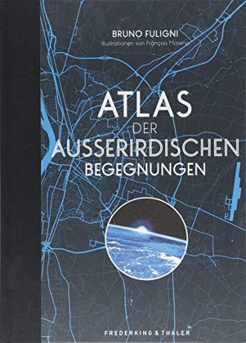 Atlas der außerirdischen Begegnungen