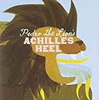 Achilles Heel by Pedro The Lion (2004-05-25)