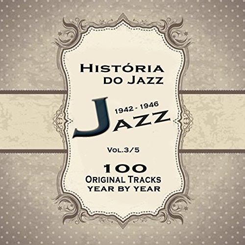 História do Jazz 1942-1946: Enciclopédia de Jazz Vol.3