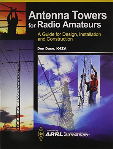 Antenna Towers for Radio Amateurs: A Guide for Design, Installation and Construction