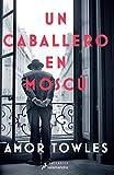 Un caballero en Moscú / A Gentleman in Moscow (Spanish Edition)