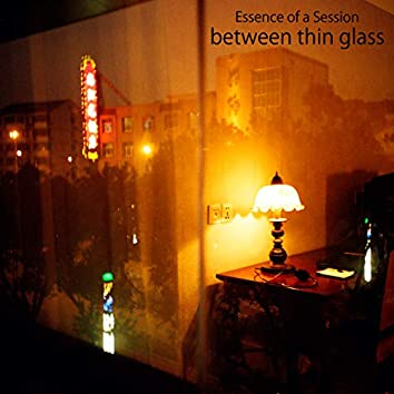 Between Thin Glass