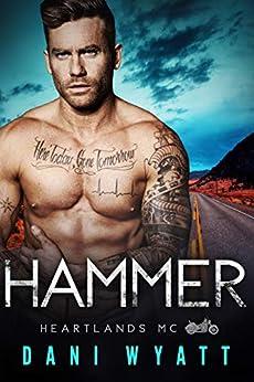 Hammer (Heartlands Motorcycle Club Book 9) by [Dani Wyatt]