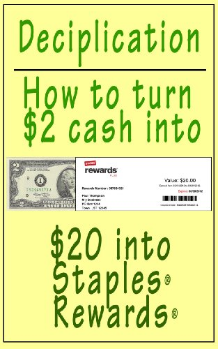 Deciplication - How to Turn $2 cash into $20 of Staples Rewards (English Edition)