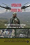 Operación Odiseo 2011: Así cayó Alfonso Cano...