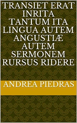transiet erat inrita tantum ita Lingua autem angustiæ autem sermonem rursus ridere (Italian Edition)