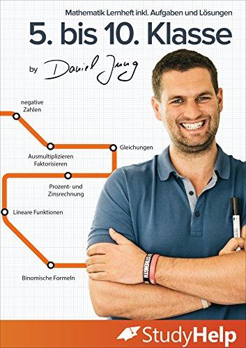 Mathematik Lernheft 5. bis 10. Klasse | StudyHelp & Daniel Jung